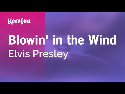 Karaoke Blowin' in the Wind - Elvis Presley