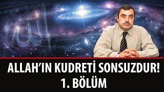 Mustafa KARAMAN - Allah'ın Kudreti Sonsuzdur! – 1. Bölüm