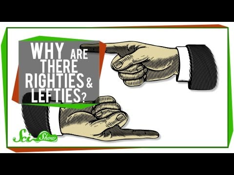 Why Are There Righties & Lefties?