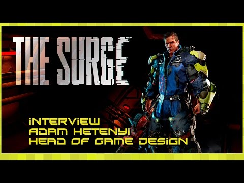 The Surge - Designing A Post Apocalyptic Dark Souls Style Game Podcast With Adam Hetenyi