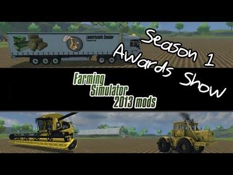 Farming Simulator 2013 Mod Spotlight - Season 1 Award Show
