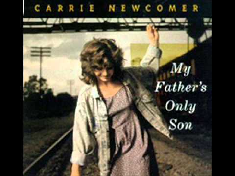 Carrie Newcomer - My Fathers Only Son