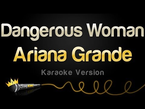 Ariana Grande - Dangerous Woman (Karaoke Version)