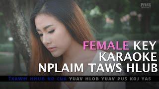 Nplaim Taws Hlub - Karaoke - Yaya Moua [Female Key]