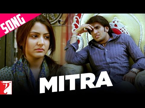 Mitra - Song - Band Baaja Baaraat