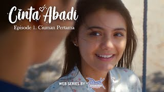 Web Series CINTA ABADI Eps 1: CIUMAN PERTAMA, Feat. Amanda Rawles, Brandon Salim, Shandy William