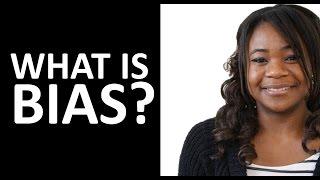 Bias Definition: What is Bias?