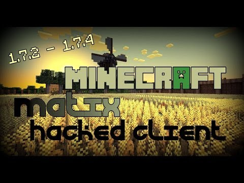 Minecraft 1.7.2 - 1.7.4 : Hacked Client - MATIX - A bit of Awesomeness ! [HD]