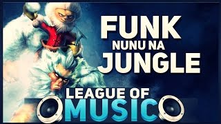 League of Music 1# (Funk Nunu na Jungle!)