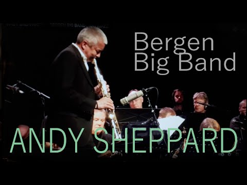 BERGEN BIG BAND - Andy Sheppard - Nattjazz
