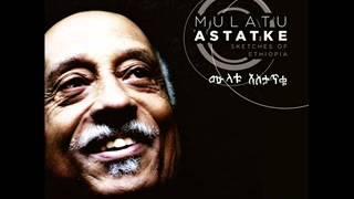 Mulatu Astatke - Hager Fiker ሃገር ፍቅር