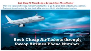 Grab Cheap Air Ticket Deals at Swoop Airlines Phone Number