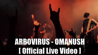 ARBOVIRUS - Omanush [Official Live Video]