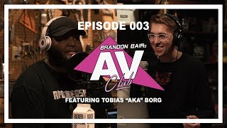 AV CLUB EPISODE 003 - TOBIAS AKA
