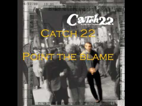 Catch 22 - Point The Blame