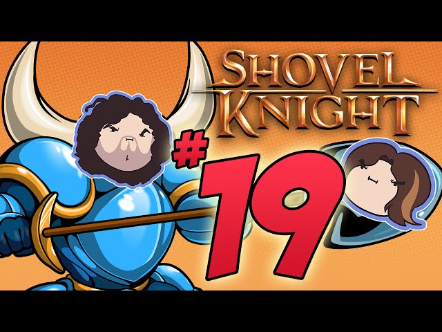 Shovel Knight: Knight Party - PART 19 - Game Grumps