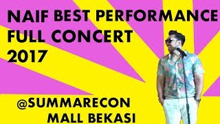 Download Lagu Full Concert Naif - Best Performance 2017 @Summarecon Mall Bekasi Gratis STAFABAND