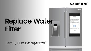 04. How to change the water filter on your Family Hub refrigerator | Samsung US