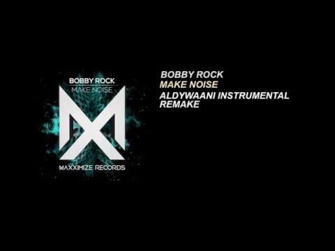 Bobby Rock - Make Noise (Aldy Waani Remake) [HOOK & DROP]