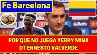 DT Ernesto Valverde | Responde el Porque NO JUEGA | YERRY MINA