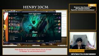 Henry Live Liên Minh  23/3