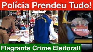 Deu ruim pro PT: Polícia flagra Crime Eleitoral em Curitiba! Prendeu tudo!