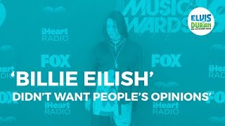 Billie Eilish Didn't Want to Hear People's Opinion of Her Album | Elvis Duran Show