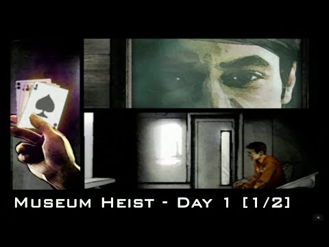 TH3 Plan Mission 4 Museum Heist - Day 1 (1/2)