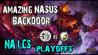Nasus Amazing Backdoor NA LCS Playoffs TSM vs DIG
