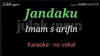 Download lagu Jandaku - karaoke no vokal - Imam s Arifin