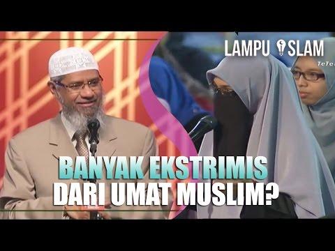 Benarkah Banyak Muslim yang Jadi Ekstrimis? | Dr. Zakir Naik