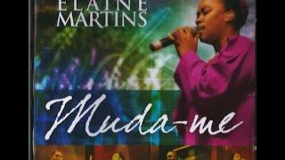 download lagu Elaine Martins - Muda Me O Cd Mais Lindo gratis