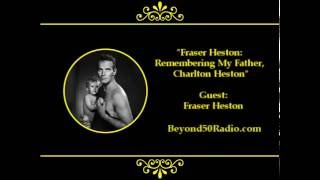Fraser Heston: Remembering My Father, Charlton Heston