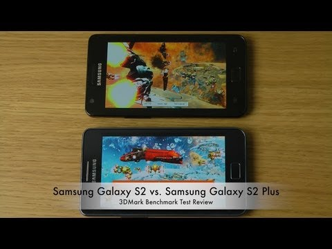 Samsung Galaxy S2 vs. Samsung Galaxy S2 Plus Review (3DMark Benchmark Test)