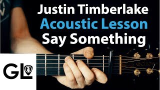 Download Lagu Say Something - Justin Timberlake: Acoustic Guitar Lesson Ft. Chris stapleton Gratis STAFABAND