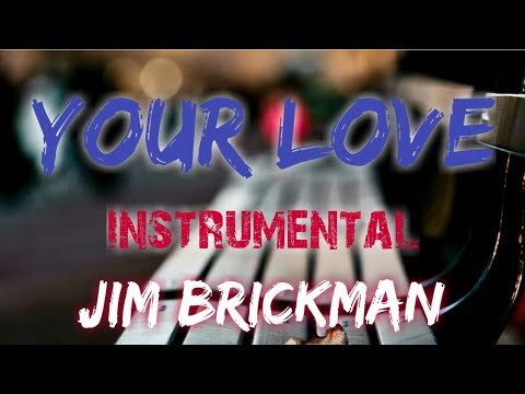 Jim Brickman - Your Love