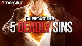 AVOID THESE FIVE DEADLY SINS