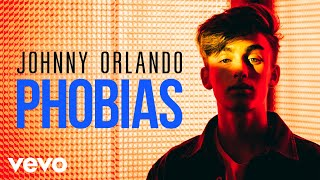 Johnny Orlando - Phobias (Lyric Video)
