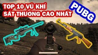 Top 10 Vũ Khí Sát Thương Cao Nhất PLAYERUNKNOWN'S BATTLEGROUNDS