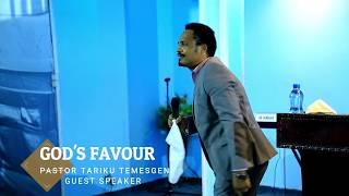 God's Favor - Pastor Tariku Temesgen