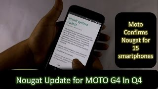 Nougat Update for Moto G4 Plus News | Motorola confirms Android Nougat for 15 smartphones