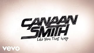 Canaan Smith Like You That Way