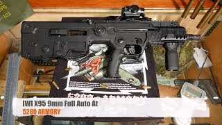 IWI X95 9MM FULL AUTO AT 5280 ARMORY
