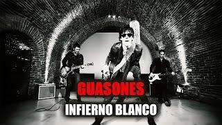 GUASONES - Infierno Blanco