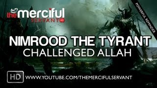 Video: Nimrood, The Tyrant Who Challenged Allah