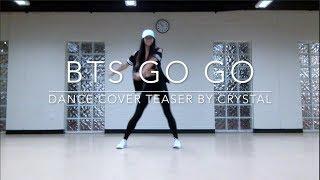BTS GO GO — dance cover teaser by crystal diamond