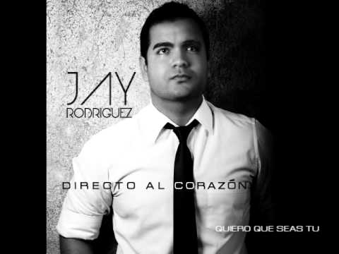 QUIERO QUE SEAS TU by Jay Rodriguez  FT. JC Campos