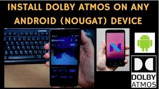 How To Install DOLBY ATMOS on Any Android Device step-by-step method (NOUGAT)