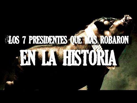 LOS 7 PRESIDENTES MÁS CORRUPTOS DE LA HISTORIA
