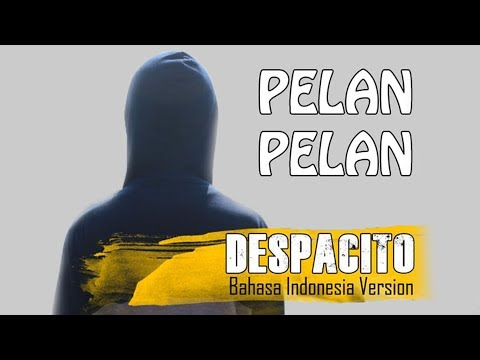 (Explicit) Despacito versi Bahasa Indonesia by Trisnanto Setyo (Arti Lagu Despacito+Lirik)